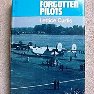 The Forgotten Pilots by Lettice Curtis