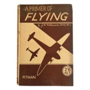 A Primer of Flying by G W Williamson book