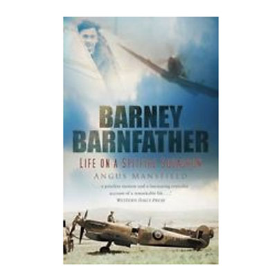 Barney Barnfather Life on a Spitfire Squadron by Angus Mansfield paperback book