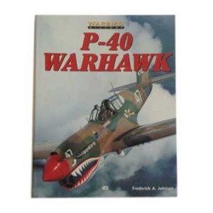 P-40 Warhawk Warbird History by Frederick Johnsen magazine