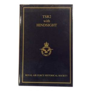TSR2 with Hindsight - Royal Air Force Historical Society book