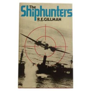 The Shiphunters by R E Gillman DFC and DFM book
