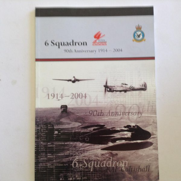 6 Squadron 90th Anniversary 1914-2004 by Squadron Leader Hadlow