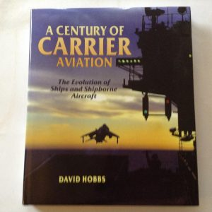 A Century of Carrier Aviation by David Hobbs