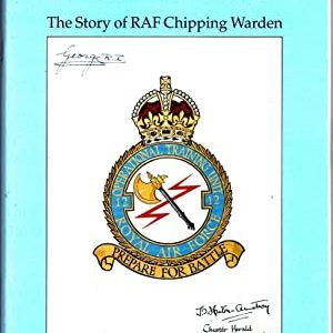 A Village in Wartime -The Story of RAF Chipping Warden by Dennis Reader