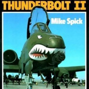 A-10 Thunderbolt by Mike Spick - Modern Combat Aircraft 28