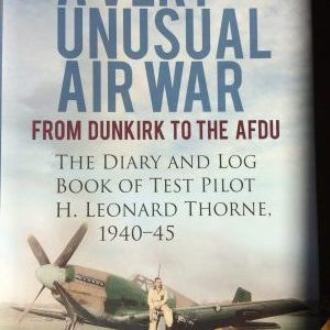 A Very Unusual War - The Diary and Log Book of Test Pilot H Leonard Thorne