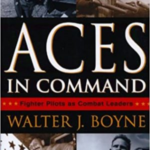 Aces in Command by Walter J Boyne